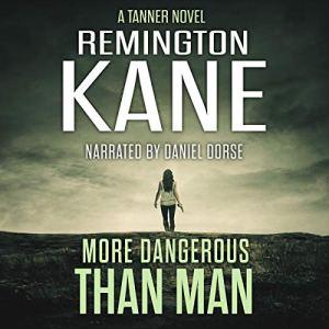 More Dangerous than Man Audiobook By Remington Kane cover art