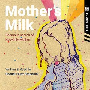 Mother's Milk Audiobook By Rachel Hunt Steenblik cover art