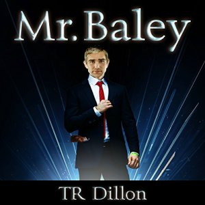 Mr. Baley Audiobook By TR Dillon cover art