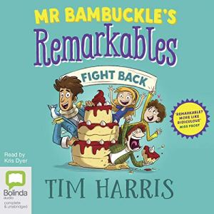 Mr Bambuckle's Remarkables Fight Back Audiobook By Tim Harris cover art