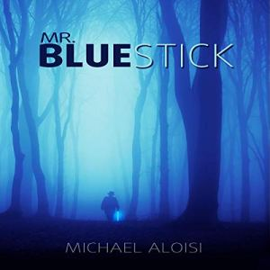 Mr. Bluestick Audiobook By Michael Aloisi cover art