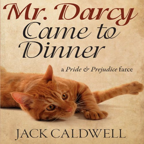 Mr. Darcy Came to Dinner Audiobook By Jack Caldwell cover art