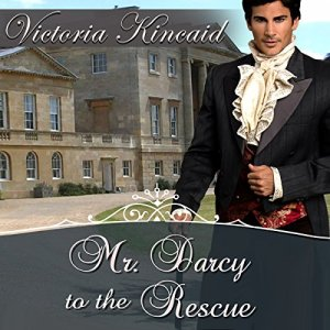 Mr. Darcy to the Rescue Audiobook By Victoria Kincaid, A Lady cover art