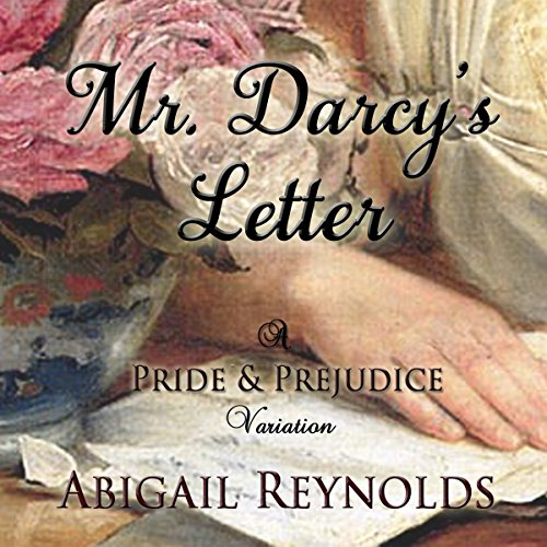 Mr. Darcy's Letter Audiobook By Abigail Reynolds cover art