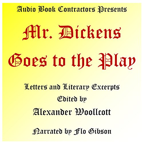 Mr. Dickens Goes to the Play Audiobook By Alexander Woollcott cover art