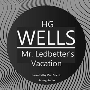 Mr. Ledbetter's Vacation Audiobook By H. G. Wells cover art