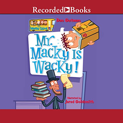 Mr. Macky Is Wacky! Audiobook By Dan Gutman cover art