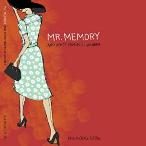 Mr. Memory and Other Stories of Wonder Audiobook By Paul Michael Peters cover art