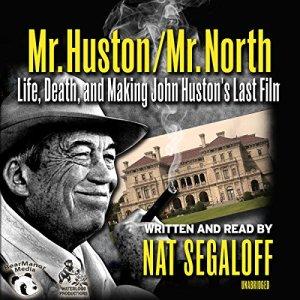 Mr. Huston/Mr. North Audiobook By Nat Segaloff cover art