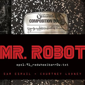 Mr. Robot: Red Wheelbarrow Audiobook By Sam Esmail, Courtney Looney cover art