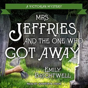Mrs. Jeffries and the One Who Got Away Audiobook By Emily Brightwell cover art