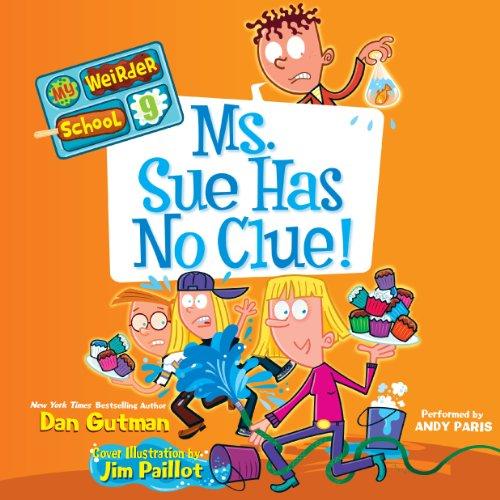 Ms. Sue Has No Clue! Audiobook By Dan Gutman cover art