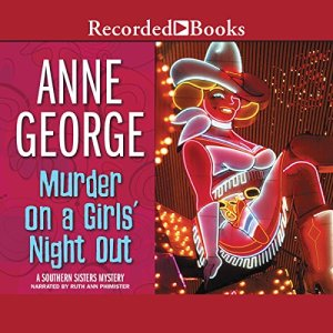 Murder on a Girl's Night Out Audiobook By Anne George cover art