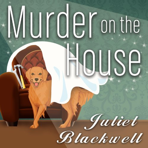 Murder on the House Audiobook By Juliet Blackwell cover art