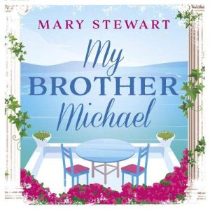 My Brother Michael Audiobook By Mary Stewart cover art