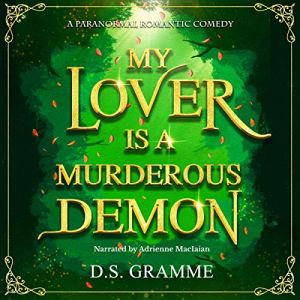 My Lover Is a Murderous Demon Audiobook By D.S. Gramme cover art