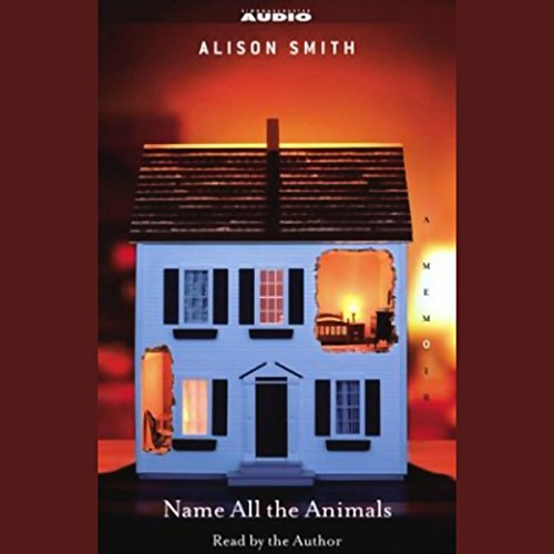 Name All the Animals Audiobook By Alison Smith cover art