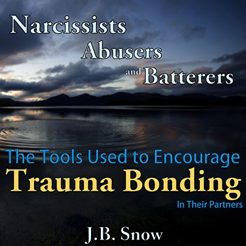 Narcissists, Abusers and Batterers Audiobook By J.B. Snow cover art