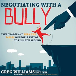 Negotiating with a Bully Audiobook By Greg Williams, Pat Iyer cover art