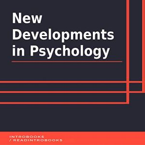 New Developments in Psychology Audiobook By IntroBooks cover art