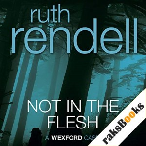 Not in the Flesh Audiobook By Ruth Rendell cover art