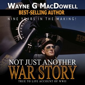 Not Just Another War Story Audiobook By Wayne G. MacDowell cover art