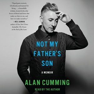 Not My Father's Son: A Memoir Audiobook By Alan Cumming cover art