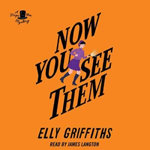 Now You See Them Audiobook By Elly Griffiths cover art