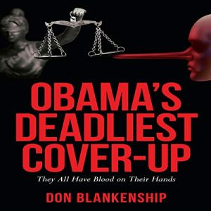 Obama's Deadliest Cover-Up Audiobook By Don Blankenship cover art