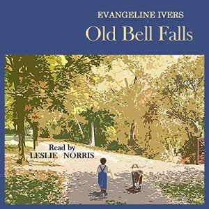 Old Bell Falls Audiobook By Evangeline Ivers cover art
