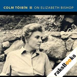 On Elizabeth Bishop Audiobook By Colm Tóibín cover art