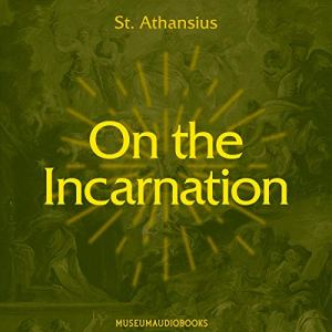 On the Incarnation Audiobook By St. Athansius cover art