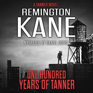 One Hundred Years of Tanner Audiobook By Remington Kane cover art