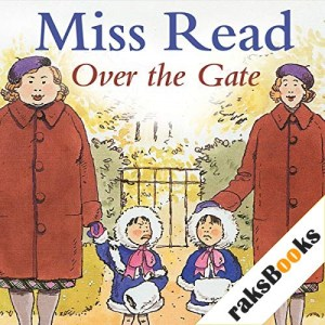 Over the Gate Audiobook By Miss Read cover art