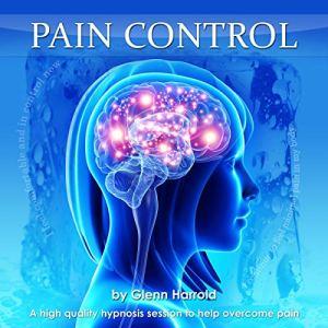Pain Control Audiobook By Harrold Glenn FBSCH Dip C.H. cover art