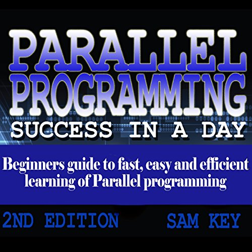 Parallel Programming Success in a Day Audiobook By Sam Key cover art