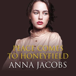 Peace Comes to Honeyfield Audiobook By Anna Jacobs cover art