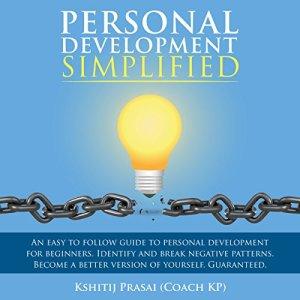 Personal Development Simplified Audiobook By Kshitij Prasai (Coach KP) cover art