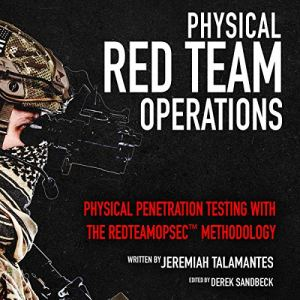 Physical Red Team Operations Audiobook By Jeremiah Talamantes cover art