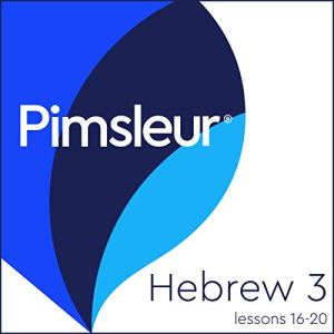 Pimsleur Hebrew Level 3, Lessons 16-20 Audiobook By Pimsleur cover art