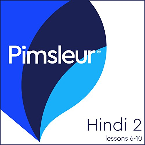 Pimsleur Hindi Level 2, Lessons 6-10 Audiobook By Pimsleur cover art