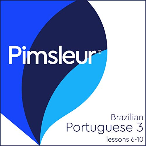 Pimsleur Portuguese (Brazilian) Level 3 Lessons 6-10 Audiobook By Pimsleur cover art