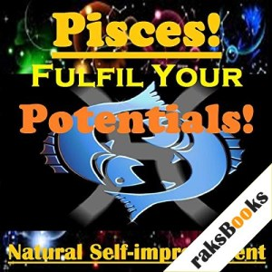 PISCES True Potentials Fulfilment - Personal Development Audiobook By Sunny Oye cover art