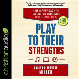 Play to Their Strengths Audiobook By Brandon Miller, Analyn Miller cover art