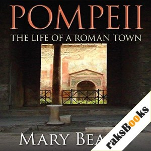 Pompeii - The Life of a Roman Town Audiobook By Mary Beard cover art