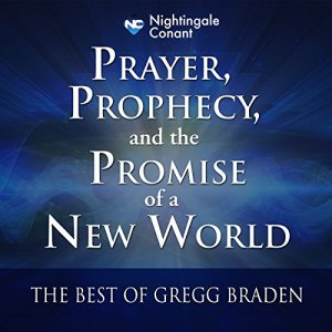 Prayer, Prophecy, and the Promise of a New World Audiobook By Gregg Braden cover art