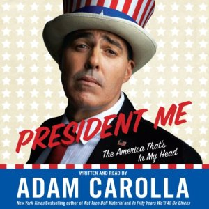 President Me Audiobook By Adam Carolla cover art