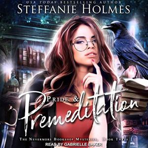 Pride and Premeditation Audiobook By Steffanie Holmes cover art