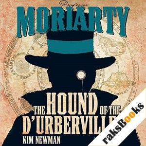Professor Moriarty: The Hound of the D'Urbervilles Audiobook By Kim Newman cover art