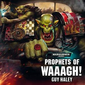 Prophets of Waaagh! Audiobook By Guy Haley cover art
